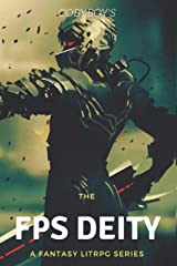 The Fps Deity: A Fantasy Litrpg Series- First Contact (Book 1) Paperback