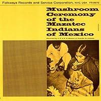 Mushroom Ceremony of the Mazatec Indians of Mexico by Maria Sabona (2012-05-30)