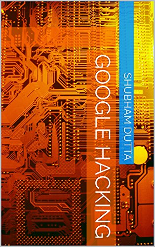 GOOGLE HACKING (tech defence) (English Edition)