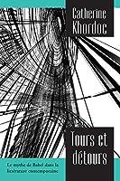 Tours et détours: Le mythe de Babel dans la littérature contemporaine