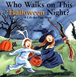 Who Walks On Halloween Night?: Holiday Lift The Flap Book (Holiday Lift-The-Flap)