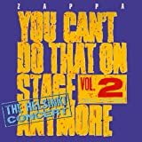 Vol. 2-You Can't Do That on Stage Anymore - Frank Zappa