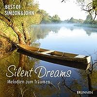 Silent Dreams. CD. . The Best of Simeon and John. Melodien zum Traeumen