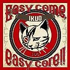 Easy come,easy core! !(在庫あり。)