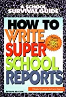 How to Write Super School Reports (School Survival Guide)