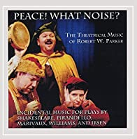 Peace! What Noise?