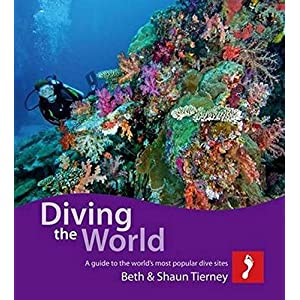 Diving the World: A Guide to the World's Coral Seas (Footprint Diving the World: A Guide to the World's Coral Seas)