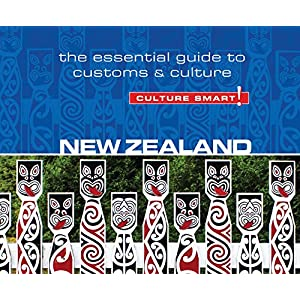 Culture Smart! New Zealand: The Essential Guide to Customs & Culture