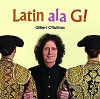 Latin ala G by Gilbert O'Sullivan