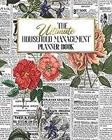 The Ultimate Household Management Planner Book: Floral Newsprint Garden Flowers | Home Tracker | Family Record | Calendar | Contacts | Password | School | Medical Dental Babysitter | Goals Financial Budget Expense