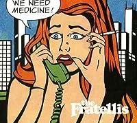 We Need Medicine by Fratellis (2013-10-06)