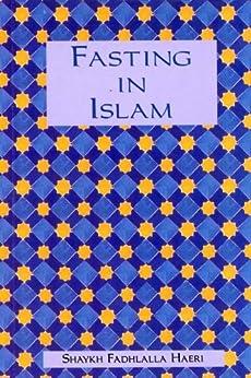 Fasting in Islam by [Haeri, Shaykh Fadhlalla]