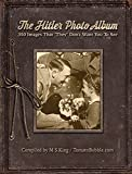 "The Hitler Photo Album: 350 Images of Adolf Hitler That ""They"" Don't Want You To See (English Edition)"