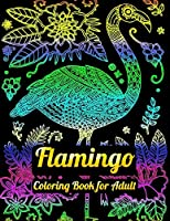 Flamingo Coloring Book for Adult: An Adult Coloring Book with Fun, Easy,flower pattern and Relaxing Coloring Pages