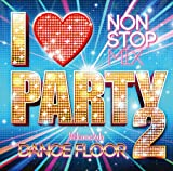 I LOVE PARTY 2-WELCOME 2 DA DANCE FLOOR-