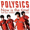 Now Is the Time by Polysics