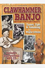 Clawhammer Banjo ~ Tunes, Tips & Jamming (book & CD set) Spiral-bound