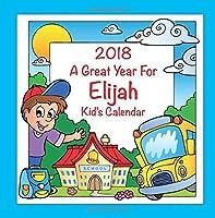 2018 - A Great Year for Elijah Kid's Calendar