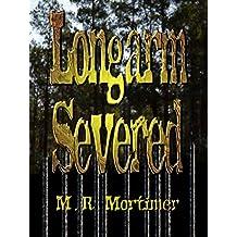 Longarm Severed