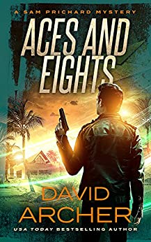 Aces and Eights - A Sam Prichard Mystery (Sam Prichard, Part 2 Book 3) by [Archer, David]
