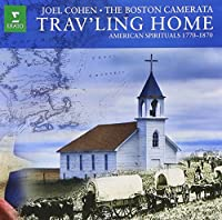 Trav'ling Home: American Spirituals 1770-1870
