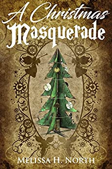 A Christmas Masquerade by [ North, Melissa H]