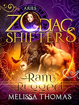 Ram Rugged: A Zodiac Shifters Paranormal Romance: Aries (Aries Cursed Book 1) by [Thomas, Melissa, Shifters, Zodiac]