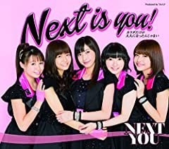 NEXT YOU「Next is you!」のCDジャケット