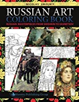 Russian Art Coloring Book: Russian Masterpieces from Shishkin to Vasnetsov by Nicolas Smolniy(2016-01-07)