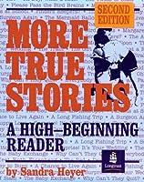 MORE TRUE STORIES (2E) SB