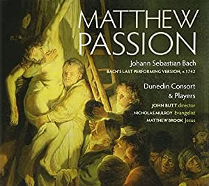 Bach: Matthew Passion (Bach's Last Performing Version, c. 1742)