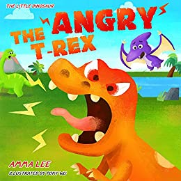 The Little Dinosaurs : The Angry T. Rex!: (Dinosaur books for children, Counting, Emotional and EQ, Bedtime stories for kids ages 3-5) by [Lee, Amma, Lee, Papa]