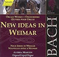 J. S. Bach: New Ideas in Weimar - Organ Works