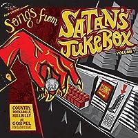 Songs from Satan's Jukebox Volume 1