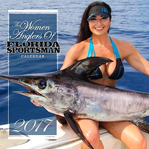 2017 the Women Anglers of Florida Sportsman Calendar