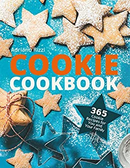 Cookie Cookbook: 365 Cookie Recipes for You and Your Family by [Rizzi, Adriano]