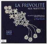 DMC タティングレース図案集 『 La frivolité aux navettes : Volume 1, Les bases fondamentales perfectionnées』 14830/1
