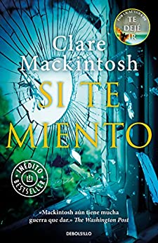Si te miento (Spanish Edition) by [Mackintosh, Clare]