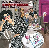 Eric Bentley's Brecht-Eisler Song Book by Eric Ostling, Larry Saltzman, William Schimmel Karyn Levitt