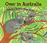 Over in Australia: Amazing Animals Down Under (English Edition)