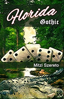 "Florida Gothic (The ""Gothic"" Series Book 1) by [Szereto, Mitzi]"