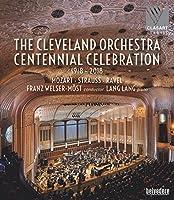 クリーヴランド管弦楽団創立100周年記念コンサート[Blu-ray Disc]