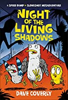 Night of the Living Shadows (Speed Bump & Slingshot Misadventure)