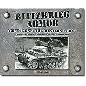 ドイツ軍電撃戦ブリッツクリーク西部戦線写真集 Blitzkrieg Armor Volume One:The Western Front