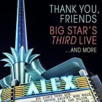 Thank You, Friends: Big Star's
