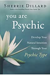 You Are Psychic: Develop Your Natural Intuition Through Your Psychic Type Kindle Edition