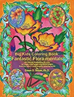 Big Kids Coloring Book: Fantastic Flora-mentals: 50+ line-art illustrations to color on single-sided pages plus bonus pages from the artist's most popular coloring books (Big Kids Coloring Books)