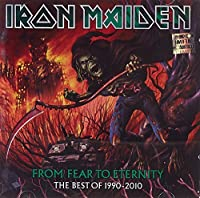 From Fear To Eternity: The Best Of 1990-2010 by Iron Maiden (2011-08-03)