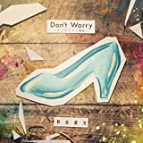Don't Worry ~モノタリナイ物語~