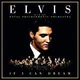 IF I CAN DREAM: ELVIS